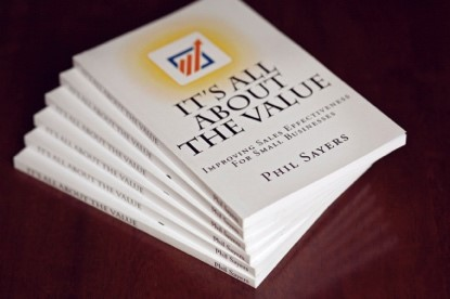 Boost your sales effectiveness now by buying this book 'It's All About The Value', written by Phil Sayers